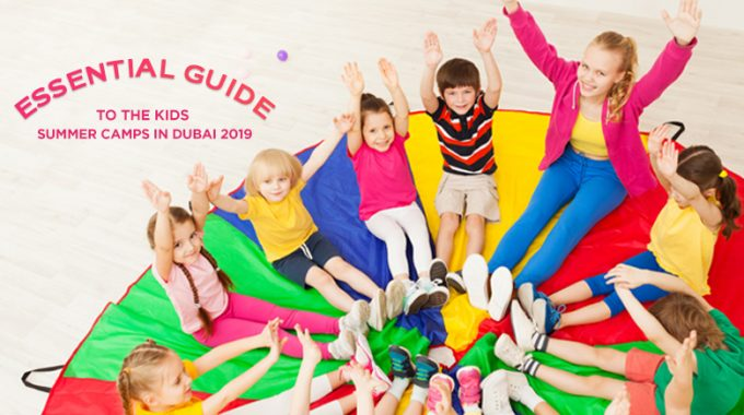 Essential Guide To The Kids Summer Camps In Dubai 2019